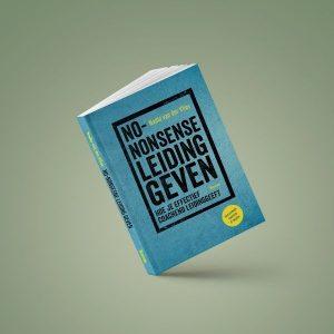 No-nonsense leiding geven hoe je effectief coachend leidinggeeft